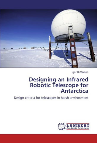 Designing an Infrared Robotic Telescope for Antarctica: Design criteria for telescopes in harsh environment