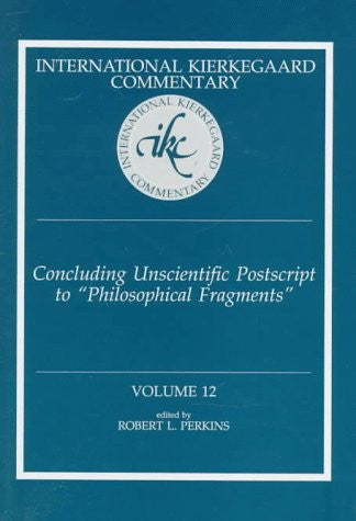 Concluding Unscientific PostScript (International Kierkegaard Commentary)