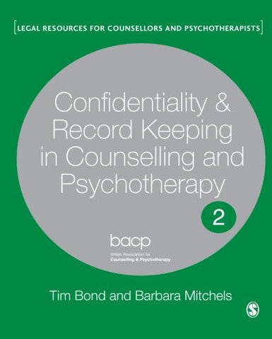Confidentiality and Record Keeping in Counselling and Psychotherapy (Legal Resources Counsellors & Psychotherapists)