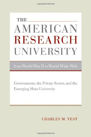 The American Research University from World War II to World Wide Web: Governments, the Private Sector, and the Emerging Meta-University (The Clark