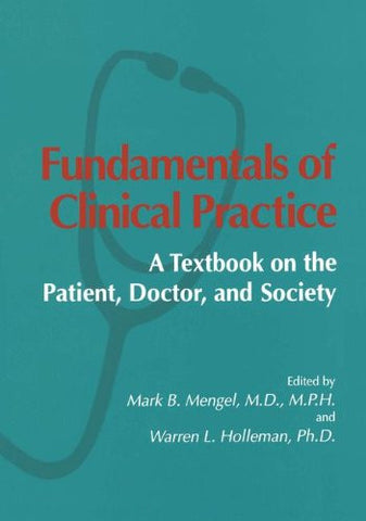 Fundamentals of Clinical Practice: A Textbook on the Patient, Doctor, and Society (Psychophysiology and Medicine)