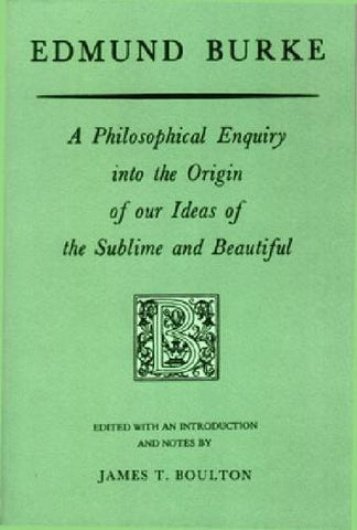 Edmund Burke: A Philosophical Enquiry into the Origin of our Ideas of the Sublime and Beautiful (Prairie State Books)