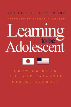 Learning to Be Adolescent: Growing Up in U.S. and Japanese Middle Schools