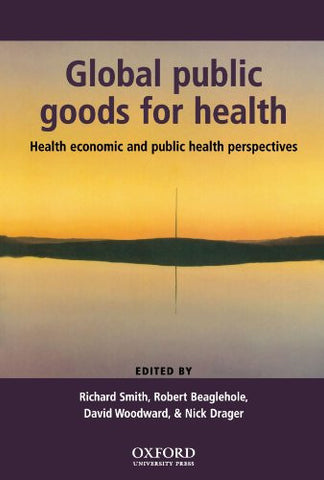 Global Public Goods for Health: Health economic and public health perspectives