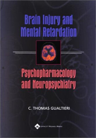 Brain Injury and Mental Retardation: Psychopharmacology and Neuropsychiatry