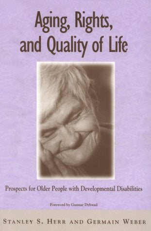Aging, Rights and Quality of Life: Prospects for Older People with Developmental Disabilities