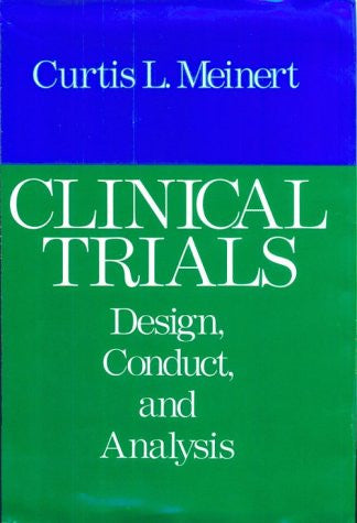 Clinical Trials: Design, Conduct, and Analysis (Monographs in Epidemiology and Biostatistics)