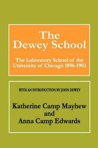The Dewey School: The Laboratory School of the University of Chicago 1896-1903