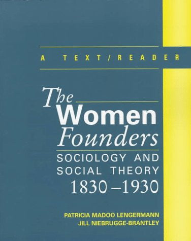 The Women Founders: Sociology and Social Theory, 1830-1930, A Text with Readings