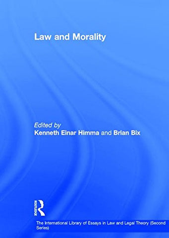 Law and Morality (The International Library of Essays in Law and Legal Theory (Second Series))