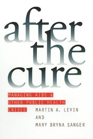 After the Cure: Managing AIDS and Other Public Health Crises (Studies in Government and Public Policy) (Studies in Government & Public Policy)