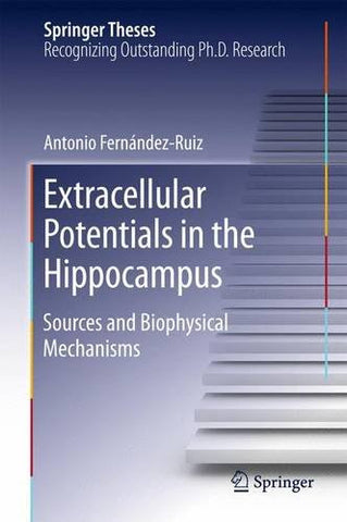 Extracellular Potentials in the Hippocampus: Sources and Biophysical Mechanisms (Springer Theses)