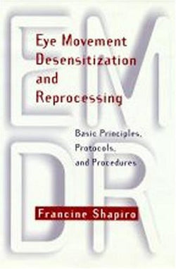 Eye Movement Desensitization and Reprocessing: Basic Principles, Protocols, and Procedures