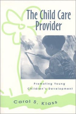 The Child Care Provider: Promoting Young Children's Development