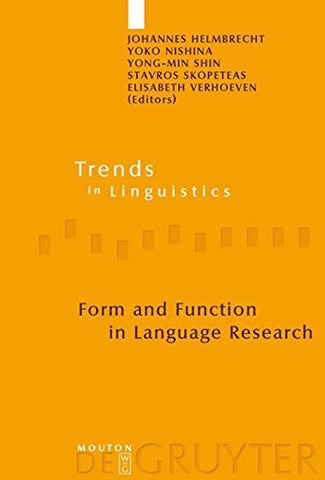 Form and Function in Language Research: Papers in Honour of Christian Lehmann (Trends in Linguistics. Studies and Monographs [Tilsm])