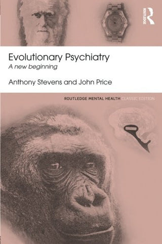Evolutionary Psychiatry: A new beginning (Routledge Mental Health Classic Editions)