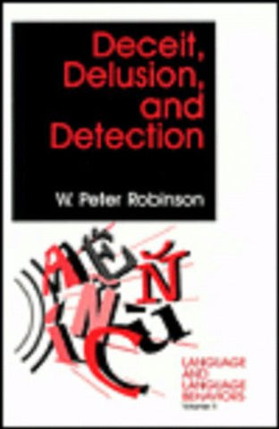 Deceit, Delusion, and Detection (Language and Language Behaviors)