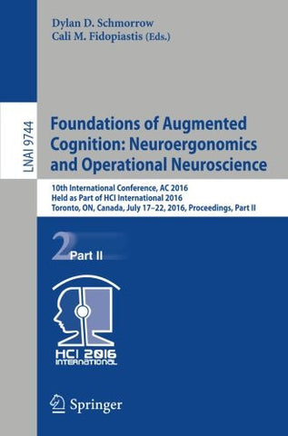 Foundations of Augmented Cognition: Neuroergonomics and Operational Neuroscience: 10th International Conference, AC 2016, Held as Part of HCI ...