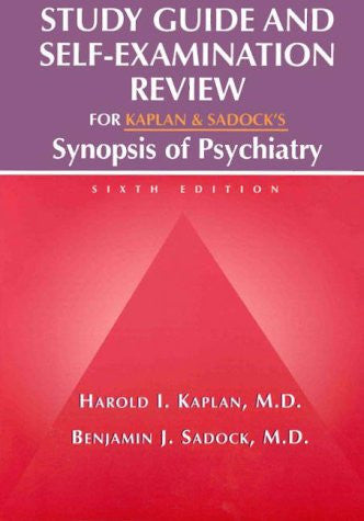 Study Guide and Self-Examination Review for Kaplan & Sadock's Synopsis of Psychiatry