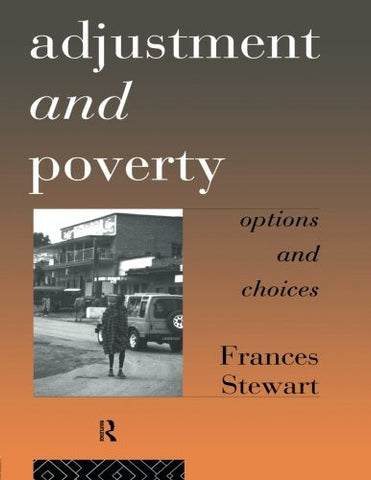 Adjustment and Poverty: Options and Choices (Priorities for Development Economics)