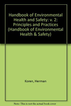 Handbook of Environmental Health and Safety: Principles and Practices, Third Edition, Volume II (Handbook of Environmental Health & Safety)