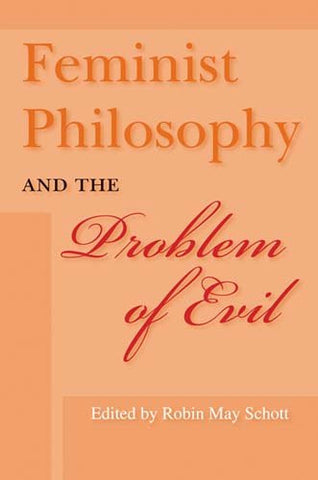 Feminist Philosophy and the Problem of Evil (A Hypatia Book)