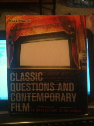 Classic Questions & Contemporary Film: An Introductory Philosophy Text With Readings
