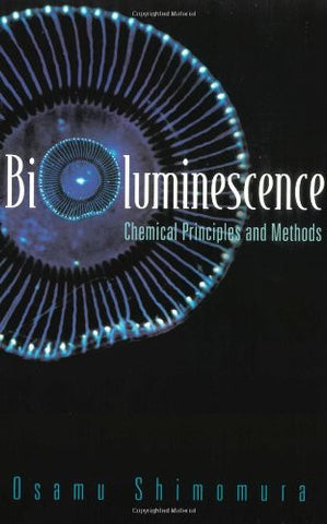 Bioluminescence: Chemical Principles and Methods (Revised Edition)