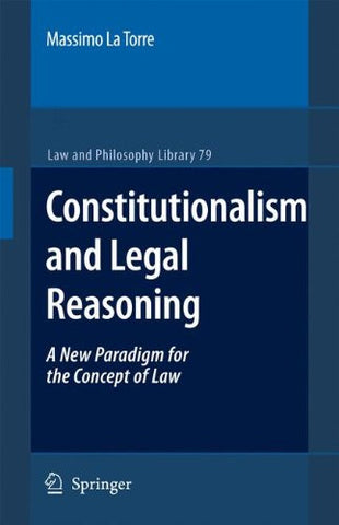 Constitutionalism and Legal Reasoning (Law and Philosophy Library)