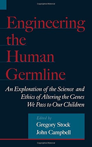 Engineering the Human Germline: An Exploration of the Science and Ethics of Altering the Genes We Pass to Our Children