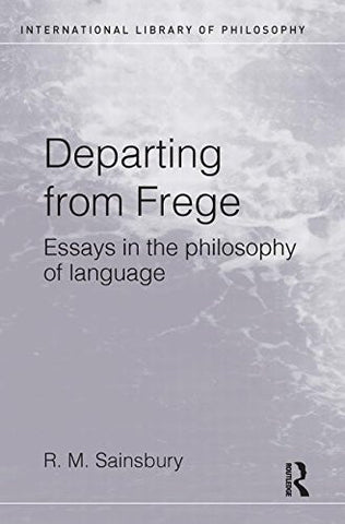 Departing from Frege: Essays in the Philosophy of Language (International Library of Philosophy)