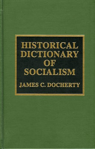 Historical Dictionary of Socialism (Historical Dictionaries of Religions, Philosophies, and Movements Series)