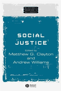 Social Justice (Wiley Blackwell Readings in Philosophy)