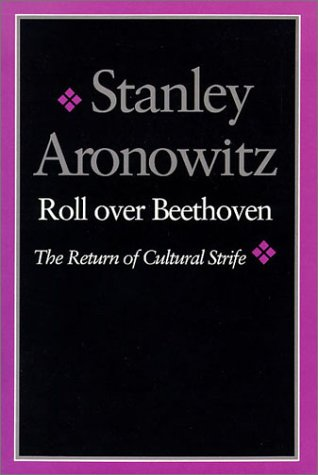 Roll over Beethoven: The Return of Cultural Strife