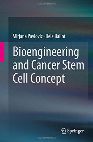 Bioengineering and Cancer Stem Cell Concept (Springerbriefs in Computer Science)