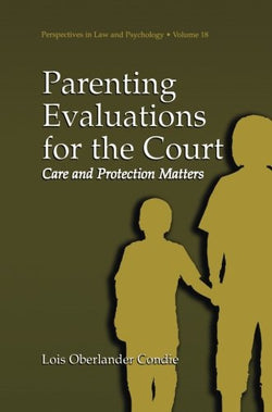 Parenting Evaluations for the Court: Care and Protection Matters (Perspectives in Law & Psychology)