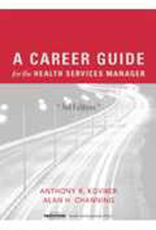 A Career Guide for the Health Services Manager, Third edition