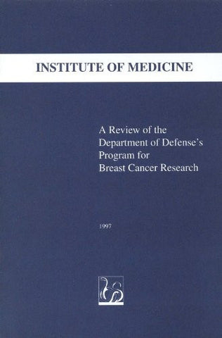 A Review of the Department of Defense's Program for Breast Cancer Research