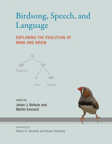 Birdsong, Speech, and Language: Exploring the Evolution of Mind and Brain (MIT Press)