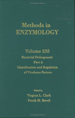Bacterial Pathogenesis, Part A: Identification and Regulation of Virulence Factors, Volume 235 (Methods in Enzymology)