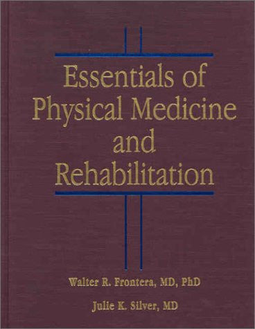 Essentials of Physical Medicine and Rehabilitation, 1e