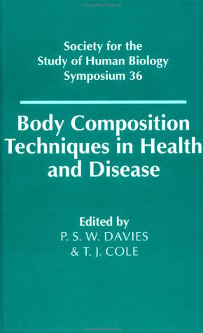 Body Composition Techniques in Health and Disease (Society for the Study of Human Biology Symposium Series)