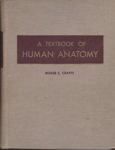 A Textbook of Human Anatomy (A Wiley medical publication)