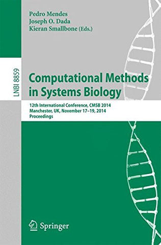 Computational Methods in Systems Biology: 12th International Conference, CMSB 2014, Manchester, UK, November 17-19, 2014, Proceedings (Lecture Not