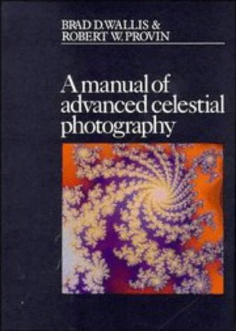 A Manual of Advanced Celestial Photography