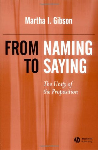 From Naming to Saying: The Unity of the Proposition