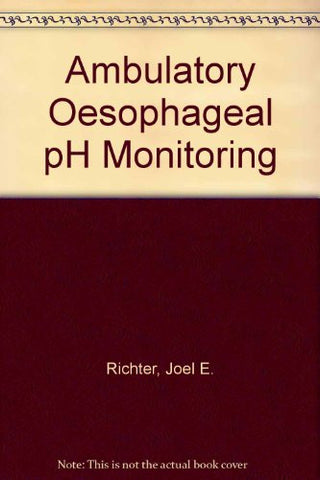 Ambulatory Esophageal pH Monitoring: Practical Approach and Clinical Applications
