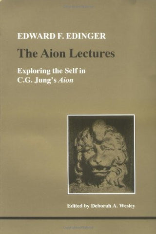 Aion Lectures: Exploring the Self in C. G. Jung's Aion (Studies in Jungian Psychology by Jungian Analysts)