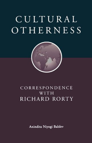 Cultural Otherness: Correspondence with Richard Rorty (AAR Cultural Criticism Series)