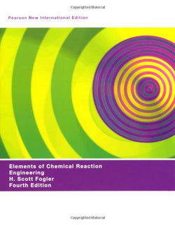 Elements of Chemical Reaction Engineering (Prentice-Hall International Series in the Physical and Chemical Engineering Sciences)